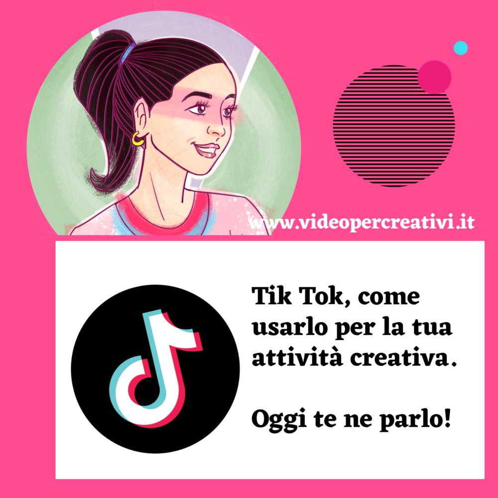 Come funziona Tik Tok e come puoi usarlo per promuovere la tua attività creativa
