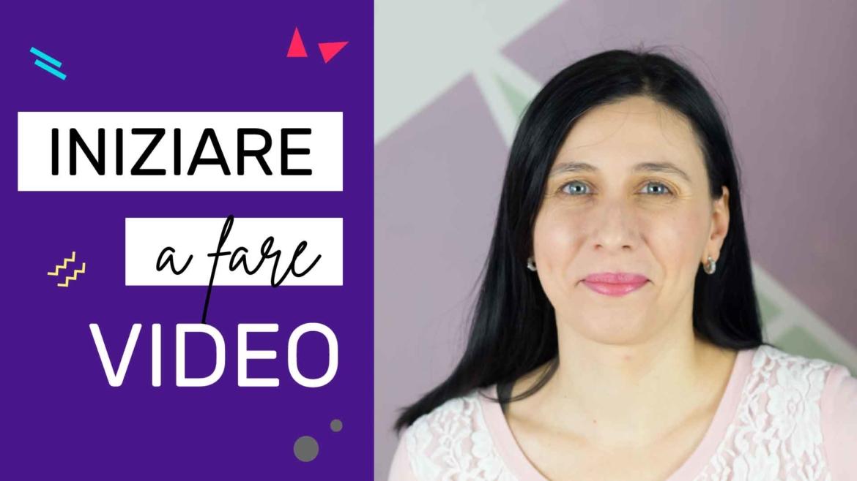 Iniziare a fare video: cosa ti serve davvero!